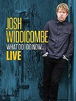 Josh Widdicombe: What Do I Do Now...Live