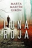 LUNA ROJA: La novela negra que cuestionará los límites de la crueldad (Inspector Yago Reyes nº 2)