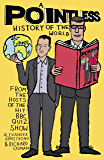 A Pointless History of the World (Pointless Books Book 5)
