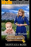 Love on the Horizon: Historical Western Romance