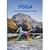 Yoga für Kletterer und Bergsportler (Wissen & Praxis (Alpine Lehrschriften))