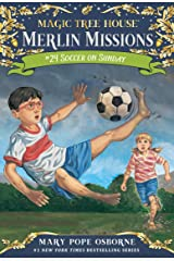 Soccer on Sunday (Magic Tree House: Merlin Missions Book 24) Kindle Edition