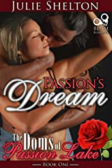 Passion's Dream (The Doms of Passion Lake Book 1) Kindle Edition