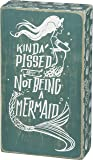 Primitives by Kathy Kind of Pissed for Not Being A Mermaid Box Sign