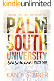 Palm South University: Season 1, Episode 3 (Palm South University Season 1)