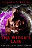 The Witch's Lair (Inquisitor Series Book 3)