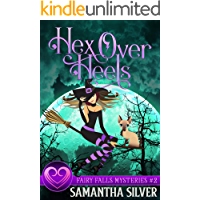 Hex Over Heels: A Witch Cozy Mystery (Fairy Falls Mystery Book 2)