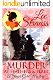Murder at Feathers & Flair: a cozy historical mystery (A Ginger Gold Mystery Book 4)