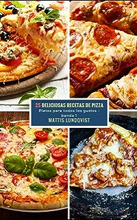 25 Deliciosas Recetas de Pizza - banda 1: Platos para todos los gustos (Spanish