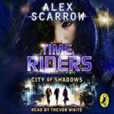 City of Shadows: Timeriders, Book 6