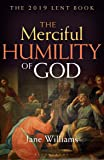 The Merciful Humility of God: The 2019 Lent Book