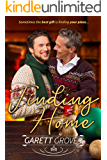 Finding Home: A Second Chance Christmas Romance (Home for the Holidays Book 2)