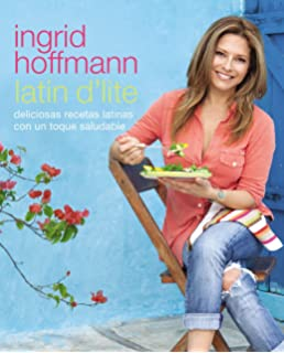 Latin DLite (Spanish Edition): Deliciosas recetas latinas con un toque saludable