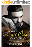 Love's Last Cup of Coffee: A Romantic Suspense Book (Cafe' de Maison 1)