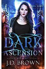 Dark Ascension: A Vampire Urban Fantasy (An Ema Marx Novel Book 4) Kindle Edition
