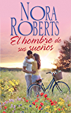 El hombre de sus sueños (Nora Roberts) (Spanish Edition)