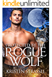Protected by the Rogue Wolf (The Real Werewives of Sawtooth Forest Book 3)