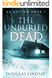 The Unburied Dead: DS Hutton Book 1