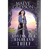 Loving her Highland Thief (Time to Love a Highlander Book 1)