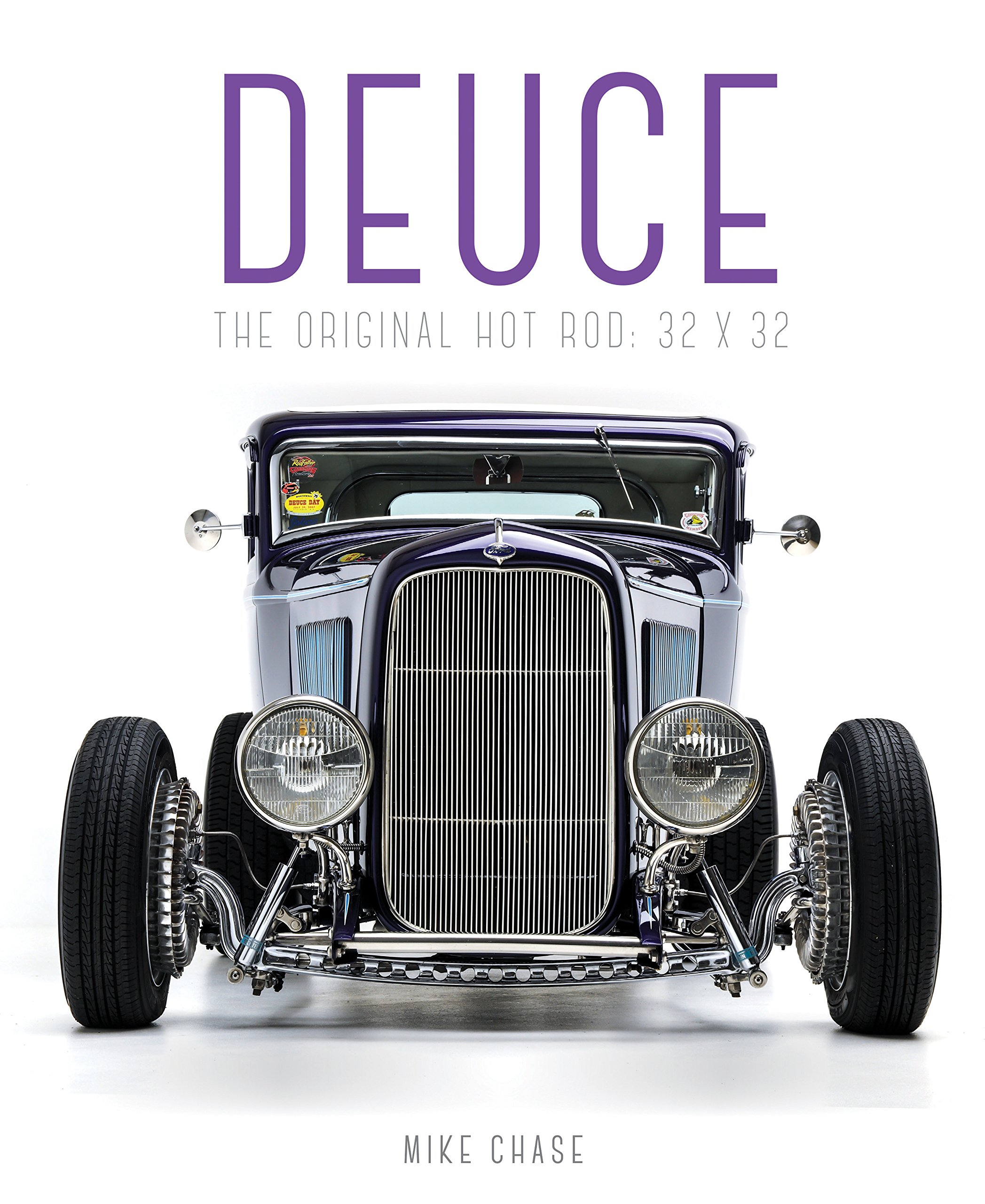 Deuce: The Original Hot Rod: 32x32: Mike Chase: 9780760351857 ...