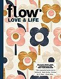 Flow Love & Life 2019: Ein Buch ueber Liebe, Freundschaften und Familienbande