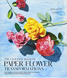 Exquisite Book of Paper Flower Transformations: Playing with Size, Shape, and Color to