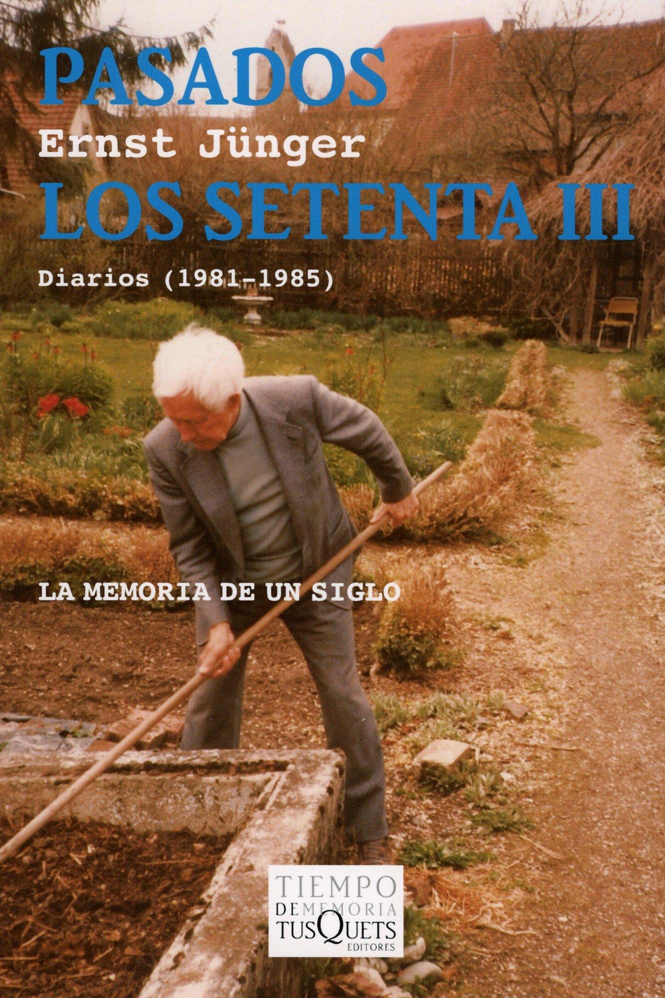 Pasados los setenta III: Diarios (1981-1985) (Spanish Edition): Ernst Jünger: 9788483830048: Amazon.com: Books