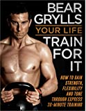 Your Life: Train for it