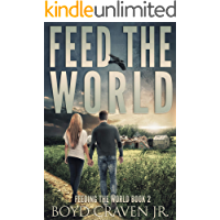 FEED THE WORLD (FEEDING THE WORLD Book 2)