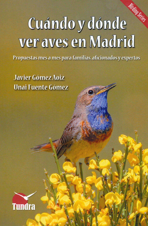 Cuándo y dónde ver aves en Madrid. Propuestas mes a mes para familias, aficionad: Amazon.es: Vv.Aa, Vv.Aa: Libros