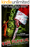 Bah! Humbug! An anthology of Christmas Horror Stories (English Edition)