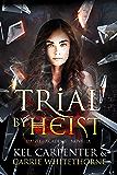 Trial by Heist (Daizlei Academy Book 1.5)