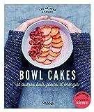 Bowl cakes et autres bols pleins d'énergie (Les Délices de Solar)