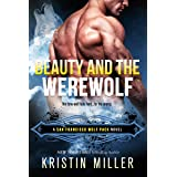 Beauty and the Werewolf (San Francisco Wolf Pack Book 2)