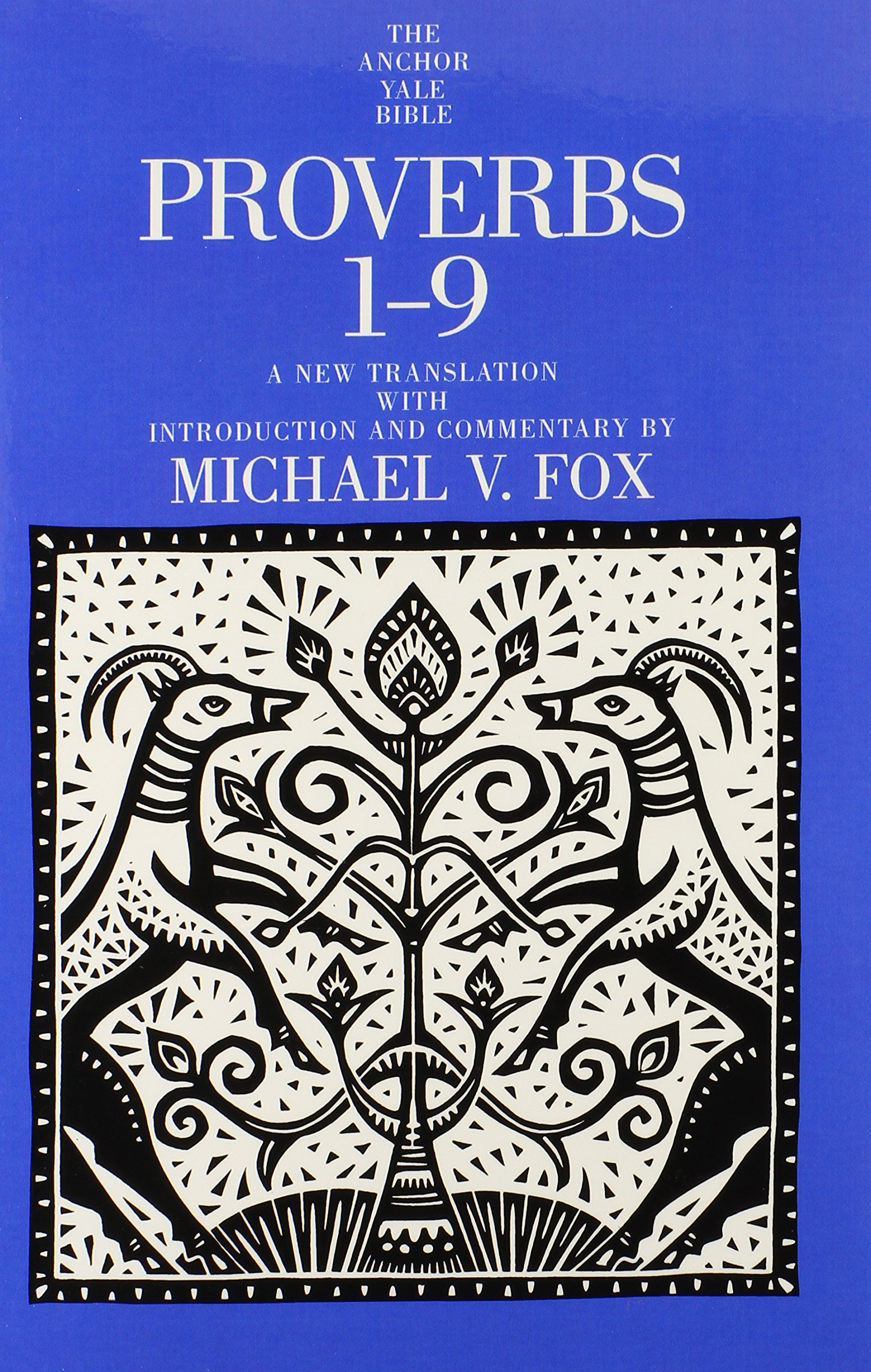 proverbs the anchor yale bible commentaries michael v fox proverbs 1 9 the anchor yale bible commentaries michael v fox 9780300139594 com books