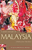 A Short History of Malaysia: Linking East and West (A Short History of Asia series)