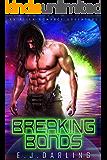 Breaking Bonds: An Alien Romance Adventure
