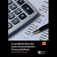 La problemática del coste de producción. Casos prácticos