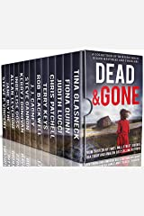 Dead and Gone: A Collection of 13 Serial Killer Mysteries and Thrillers Kindle Edition