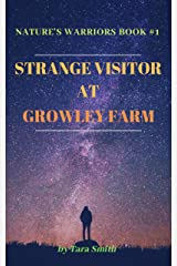 Strange Visitor At Growley Farm - For Lovers of Neil Gaiman, Kazuo Ishiguro, Toni Morrison, : Grimm, Aesop, Fantasy & Magical Realism, Isabel Allende, ... Anthony Doerr (Nature's Warriors Book 1) Kindle Edition