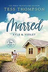 Marred: Kyle and Violet (Cliffside Bay Book 4) Kindle Edition