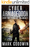 Feast of the Locusts: A Post-Apocalyptic Techno-Thriller (Cyber Armageddon Book 2)