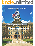 Dangerous Consequences (Stillwater Mystery Series # 2)