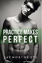 Practice Makes Perfect (Housemates Book 3) Kindle Edition