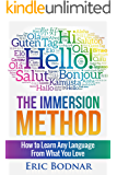 The Immersion Method: How to Learn Any Language From What You Love