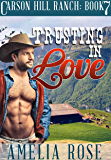 Trusting In Love (Contemporary Cowboy Romance) (Carson Hill Ranch Book 7)
