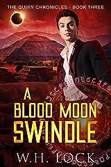 A Blood Moon Swindle: An Urban Fantasy Heist Novel (The Quinn Chronicles Book 3) Kindle Edition