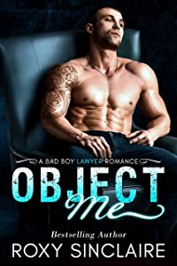 Object Me: A Bad Boy Lawyer Romance (City Bad Boys Book 1)