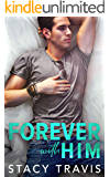 Forever with Him: An Opposites Attract Contemporary Romance (Summer Heat Duet Book 2)