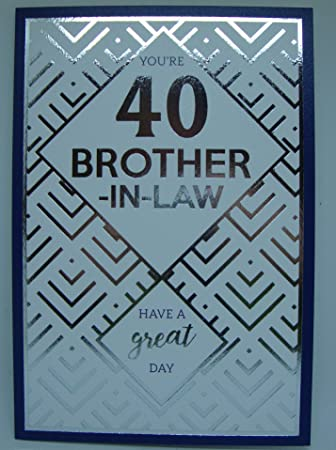 happy 40th birthday brother in law birthday card amazon co uk
